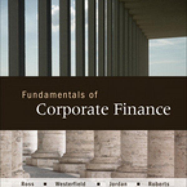 fundamentals of corporate finance Fundamentals of corporate finance, 1st european edition , brings to life the  modern-day core principles of corporate finance using a problem solving  approach.
