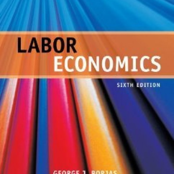 test bank for modern labor economics Instant download all chapter test bank test bank for labor economics 7th edition by george borjas: 7th-edition- test-bank-borjas/ chapter 02 labor supply multiple choice questions 1 who is not counted in the us labor force a a person working 15 hours a week.