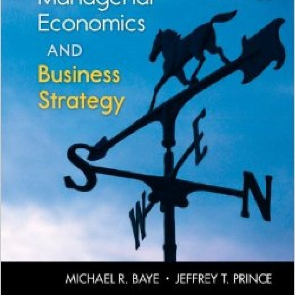 managerial economics and business strategy Managerial economics & business strategy chapter 1 the fundamentals of  managerial economics mcgraw-hill/irwin michael r baye, managerial.